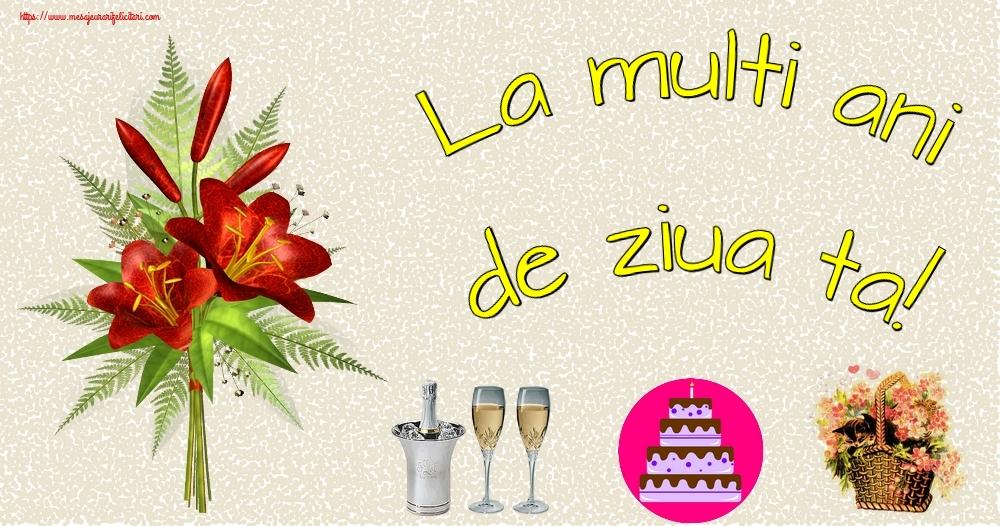 Cele mai apreciate felicitari de zi de nastere - La multi ani de ziua ta!