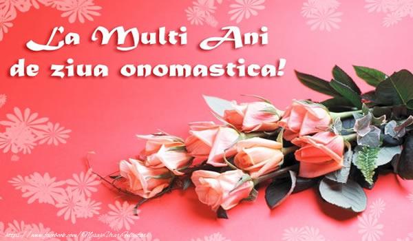 Felicitari de zi de nastere - La multi ani de ziua onomastica!