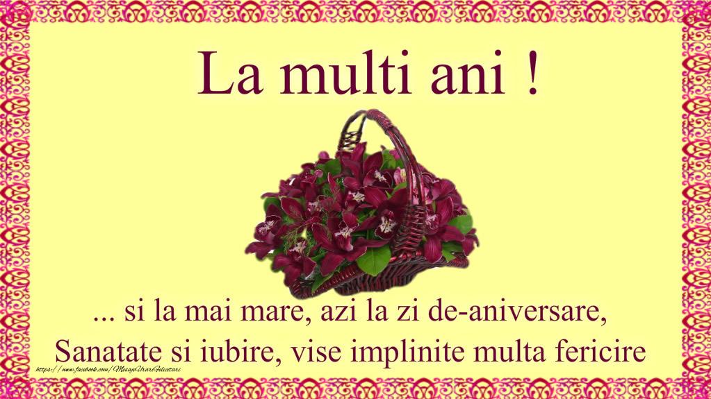 Felicitari de zi de nastere - La multi ani! ... si la mai mare, azi la zi de-aniversare
