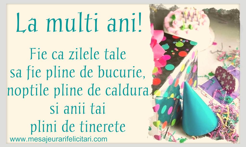 Felicitari de zi de nastere - Fie ca zilele tale sa fie pline de bucurie, noptile pline de caldura si anii tai plini de tinerete