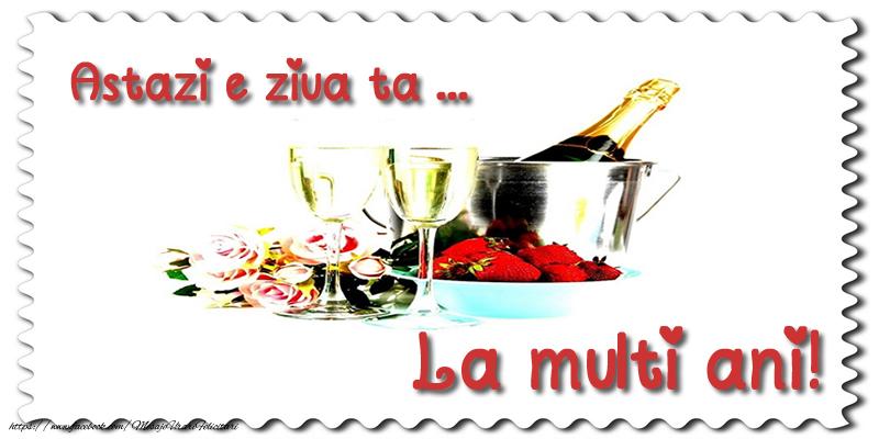 Felicitari de zi de nastere cu sampanie - Astazi e ziua ta... La multi ani!