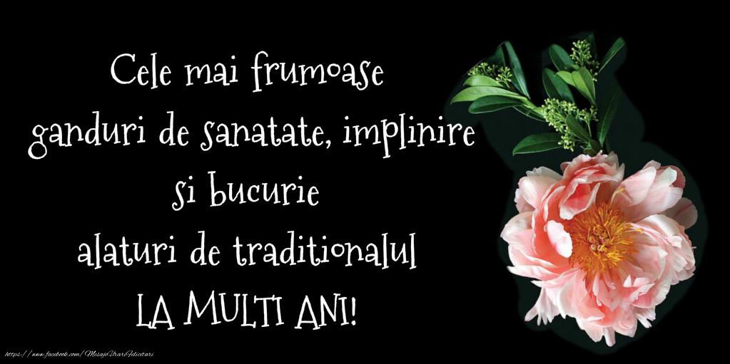 Felicitari de zi de nastere - Cele mai frumoase ganduri de sanaate, implinire si bucurie, alaturi de traditionalul: La multi ani!