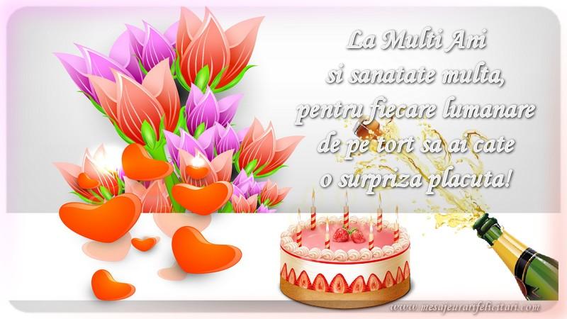 Felicitari de zi de nastere - La Multi Ani si sanatate multa, pentru fiecare lumanare de pe tort sa ai cate o surpriza placuta!