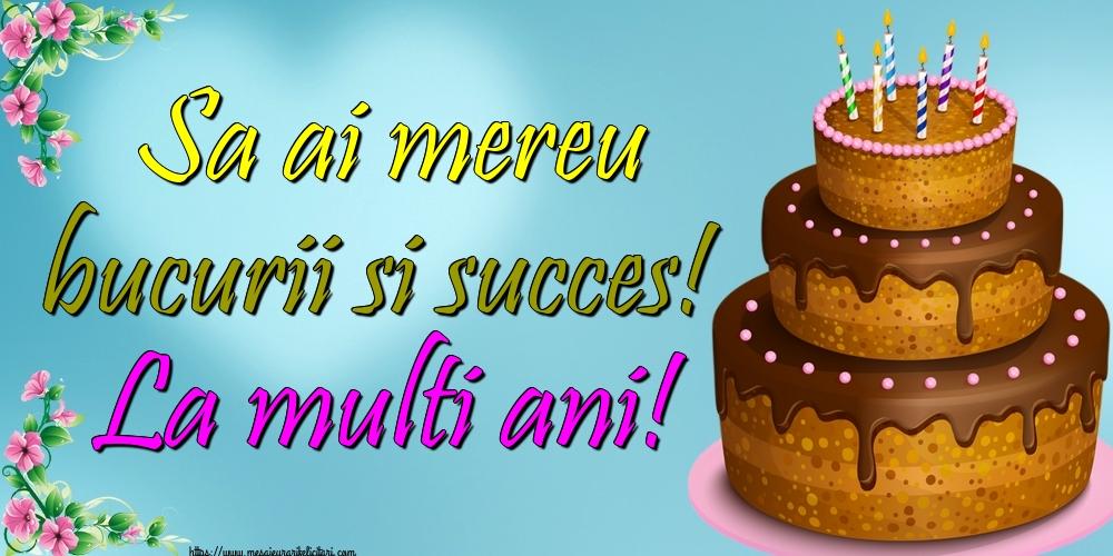 Felicitari de zi de nastere - Sa ai mereu bucurii si succes! La multi ani! - mesajeurarifelicitari.com