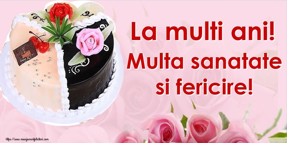 Cele mai apreciate felicitari de zi de nastere - La multi ani! Multa sanatate si fericire!