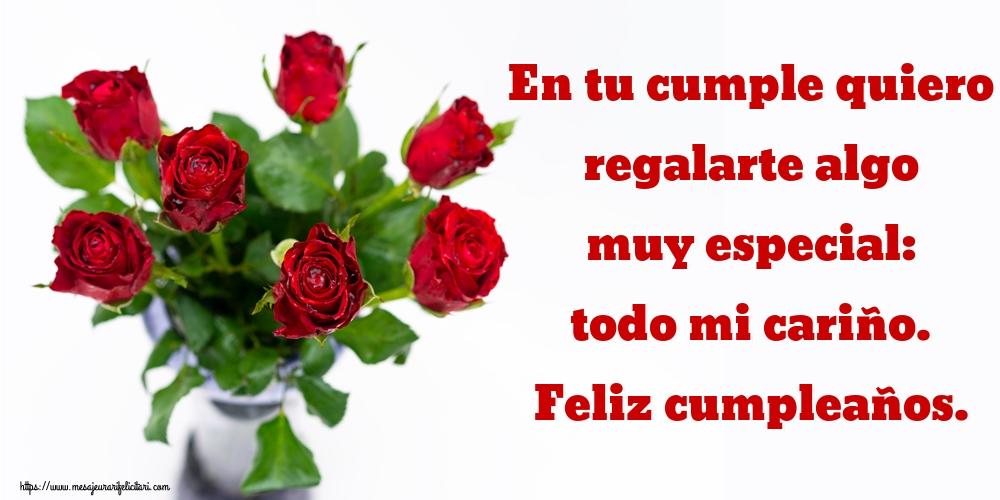 Felicitari de zi de nastere in Spaniola - En tu cumple quiero regalarte algo muy especial: todo mi cariño. Feliz cumpleaños.