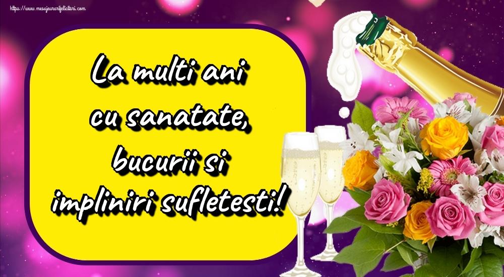 Felicitari de zi de nastere - La multi ani cu sanatate, bucurii si impliniri sufletesti!