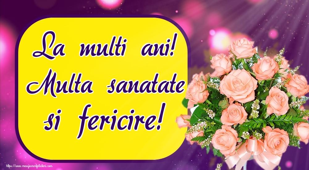 Felicitari de zi de nastere - La multi ani! Multa sanatate si fericire! - mesajeurarifelicitari.com