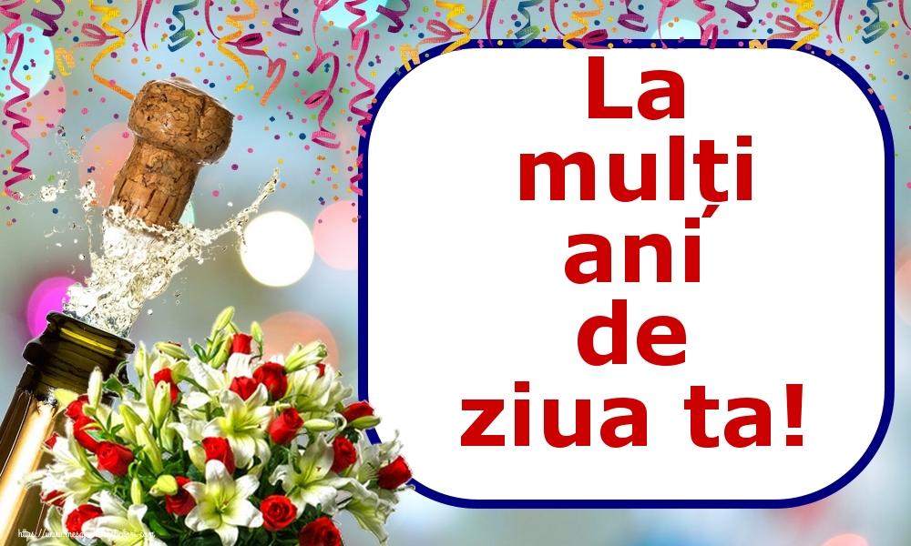 Felicitari de zi de nastere - La mulți ani de ziua ta!
