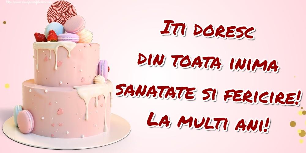 Felicitari de zi de nastere - Iti doresc din toata inima sanatate si fericire! La multi ani! - mesajeurarifelicitari.com