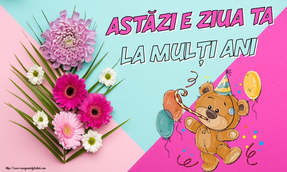 Felicitari de zi de nastere - Astăzi e ziua ta... La mulți ani! - mesajeurarifelicitari.com