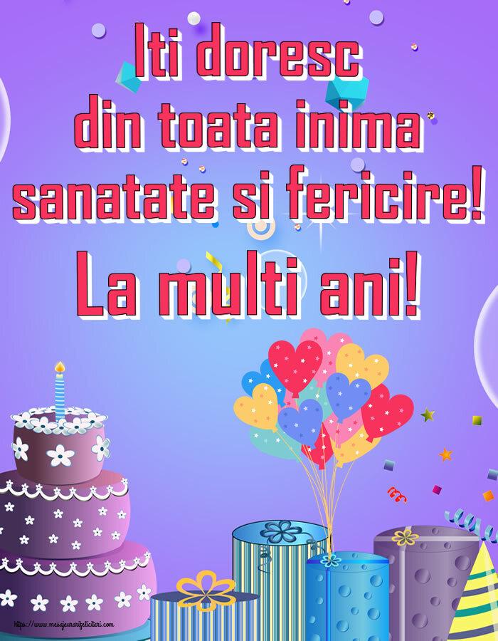 Felicitari de zi de nastere - Iti doresc din toata inima sanatate si fericire! La multi ani!