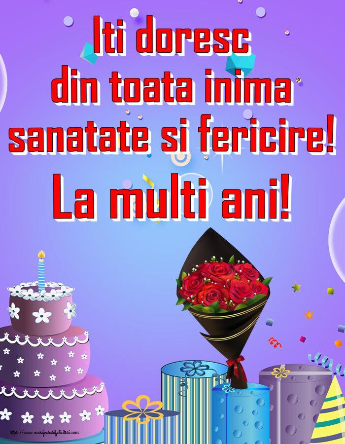 Felicitari de zi de nastere cu flori - Iti doresc din toata inima sanatate si fericire! La multi ani!