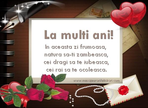 Felicitari de zi de nastere - In aceasta zi frumoasa,  natura sa-ti zambeasca, cei dragi sa te iubeasca, cei rai sa te ocoleasca.