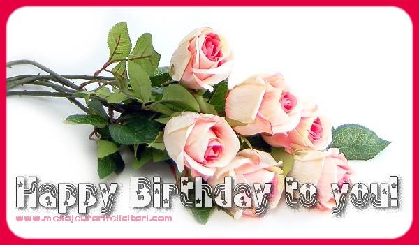 Felicitari de zi de nastere in Engleza - Happy Birthday to you!