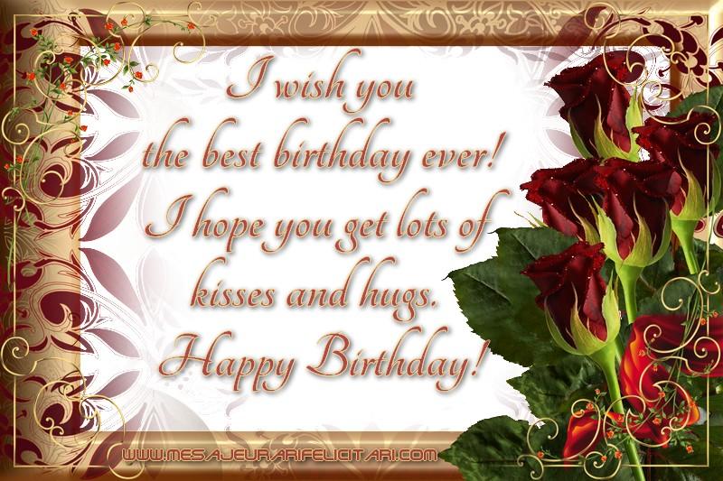 Felicitari de zi de nastere in Engleza - I wish you the best birthday ever! I hope you get lots of kisses and hugs. Happy Birthday!