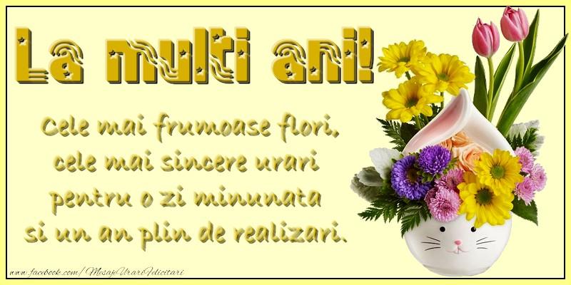 Felicitari de zi de nastere - La multi ani! Cele mai frumoase flori, cele mai sincere urări pentru o zi minunată și un an plin de realizări. - mesajeurarifelicitari.com