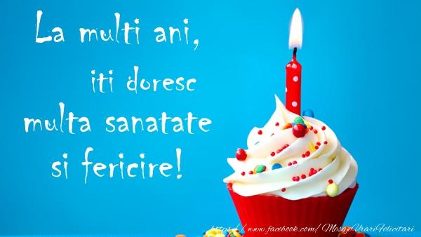 Felicitari de zi de nastere - La multi ani, iti doresc multa sanatate si fericire!
