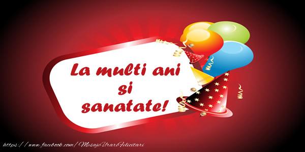 Felicitari de zi de nastere - La multi ani si sanatate! - mesajeurarifelicitari.com