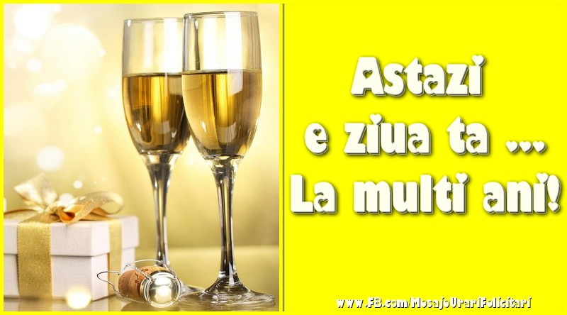 Felicitari de zi de nastere cu sampanie - Astazi e ziua ta ...La multi ani!
