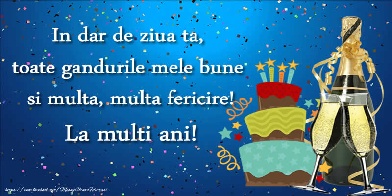 Cele mai apreciate felicitari de zi de nastere - Felicitare cu tort si sampanie