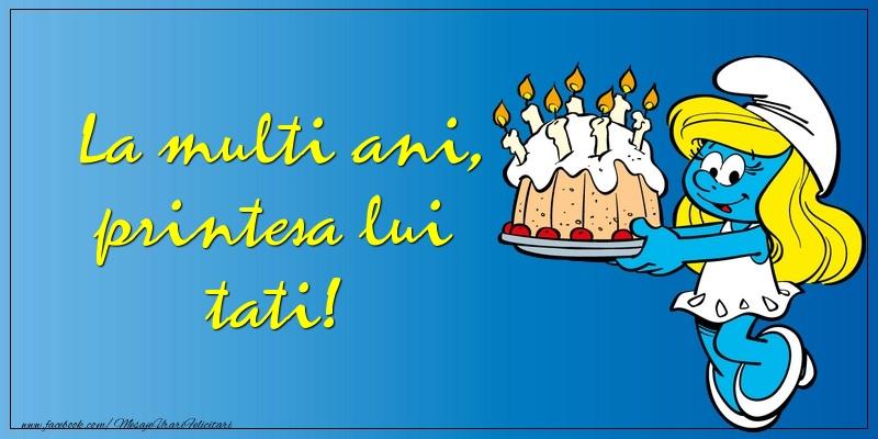 Cele mai apreciate felicitari de zi de nastere - La multi ani, printesa lui tati!