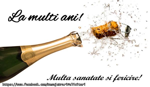 Felicitari de zi de nastere cu sampanie - La multi ani! Multa sanatate si fericire!