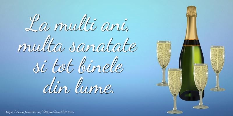 Felicitari de zi de nastere cu sampanie - La multi ani, multa sanatate si tot binele din lume.