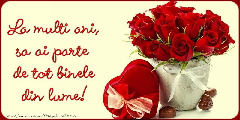 Cele mai apreciate felicitari de zi de nastere - La multi ani, sa ai parte de tot binele din lume!