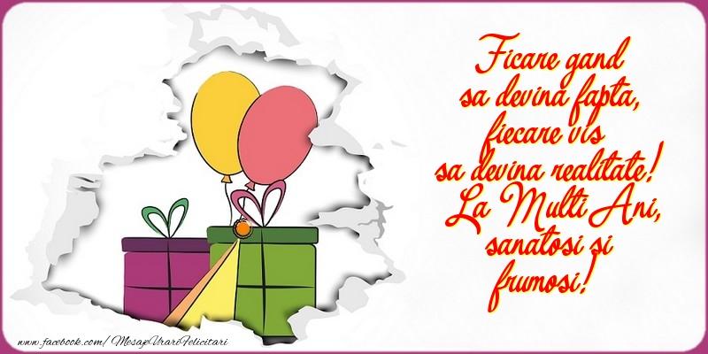 Cele mai apreciate felicitari de zi de nastere - Ficare gand sa devina fapta, fiecare vis sa devina realitate
