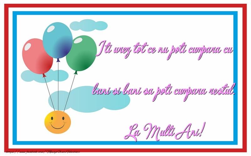 Felicitari de zi de nastere - Iti urez tot ce nu poti cumpara cu bani - mesajeurarifelicitari.com