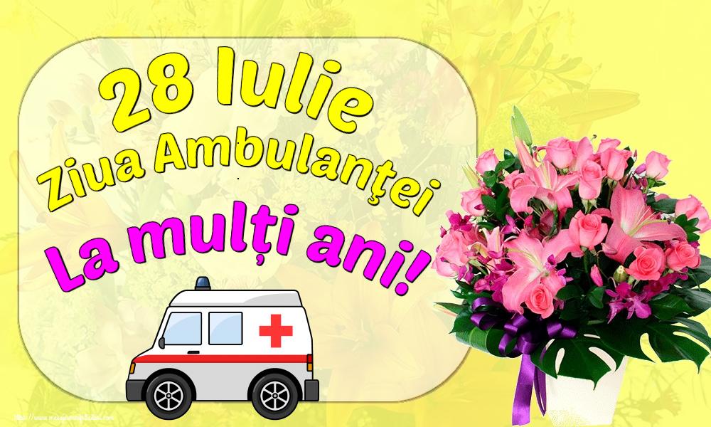 Felicitari de Ziua Ambulanţei - 28 Iulie Ziua Ambulanţei La mulți ani!