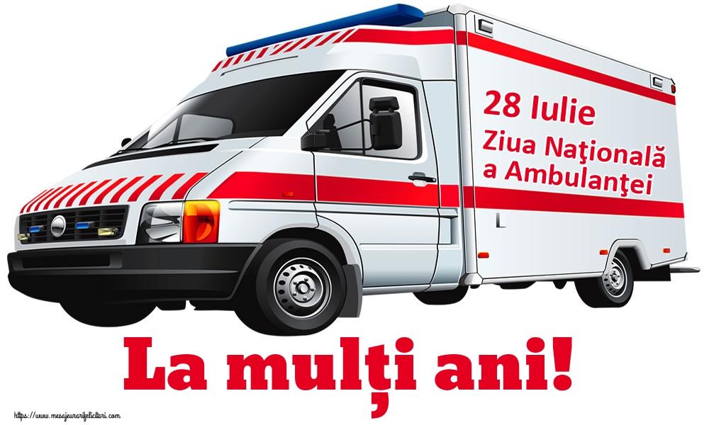 Felicitari de Ziua Ambulanţei - 28 Iulie Ziua Naţională a Ambulanţei La mulți ani!