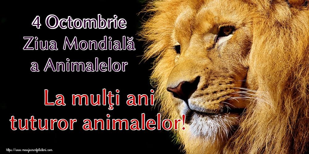 Felicitari de Ziua Animalelor - 4 Octombrie Ziua Mondială a Animalelor La mulţi ani tuturor animalelor!