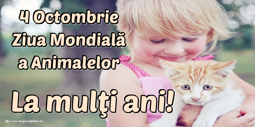 Cele mai apreciate felicitari de Ziua Animalelor - 4 Octombrie Ziua Mondială a Animalelor La mulţi ani!