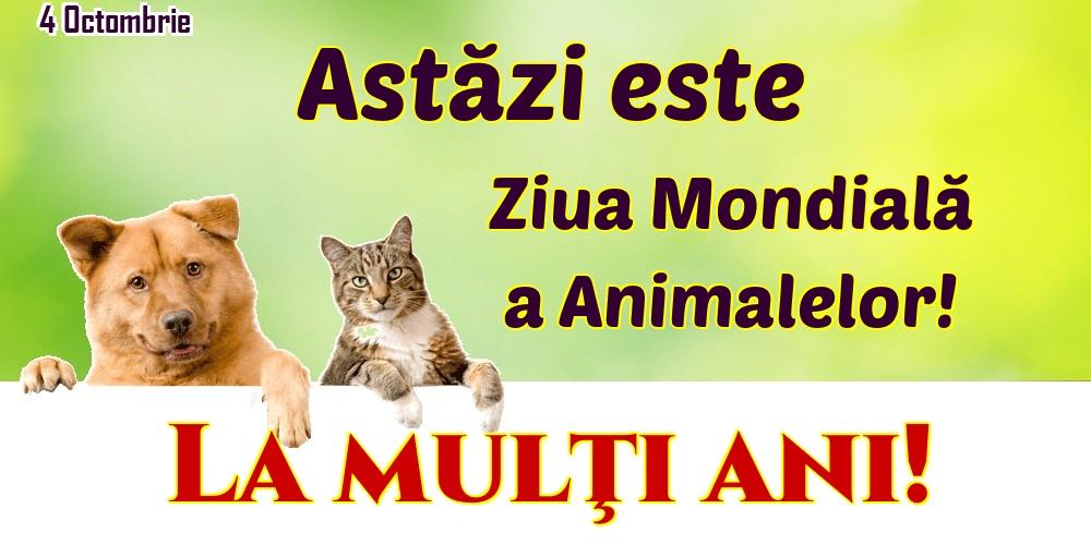 Ziua Animalelor 4 Octombrie Astăzi este Ziua Mondială a Animalelor! La mulţi ani!