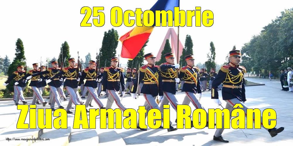 25 Octombrie Ziua Armatei Române