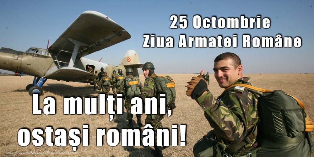Ziua Armatei 25 Octombrie - Ziua Armatei