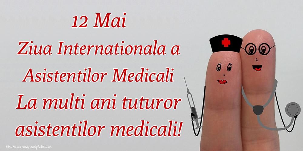 Ziua Asistenţilor Medicali 12 Mai Ziua Internationala a Asistentilor Medicali La multi ani tuturor asistentilor medicali!