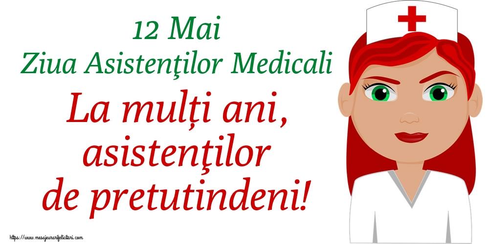 Cele mai apreciate felicitari de Ziua Asistenţilor Medicali - 12 Mai Ziua Asistenţilor Medicali La mulți ani, asistenţilor de pretutindeni!