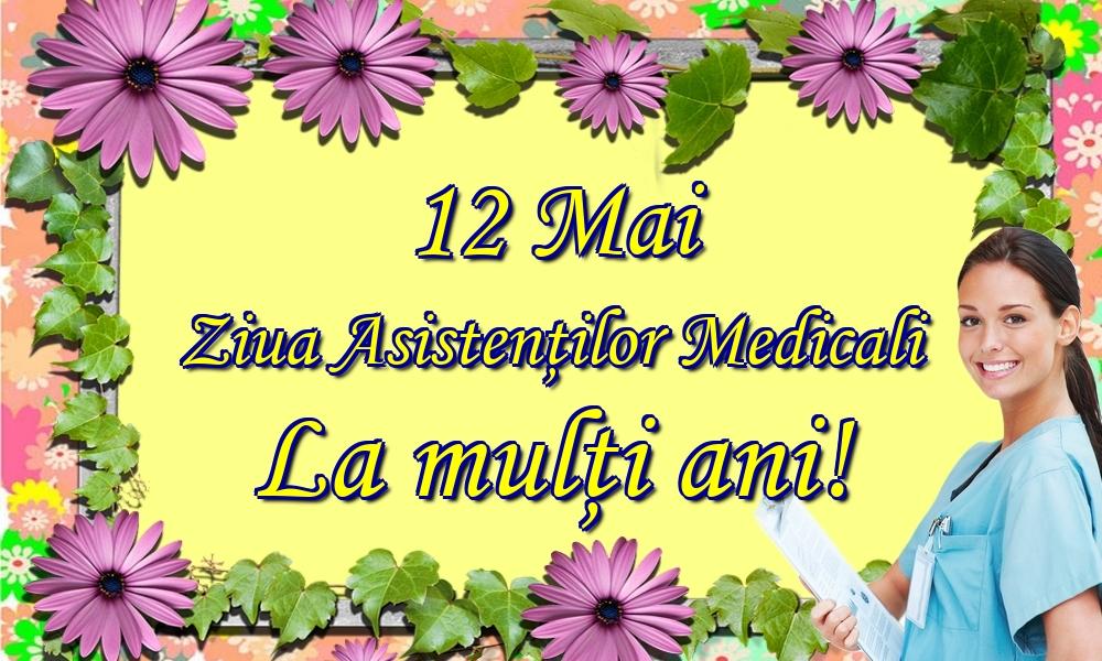 Cele mai apreciate felicitari de Ziua Asistenţilor Medicali - 12 Mai Ziua Asistenţilor Medicali La mulţi ani!