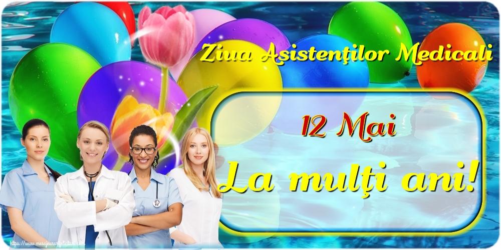 Felicitari de Ziua Asistenţilor Medicali - 12 Mai Ziua Asistenţilor Medicali La mulţi ani! - mesajeurarifelicitari.com
