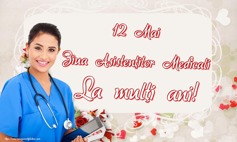 12 Mai Ziua Asistenţilor Medicali La mulţi ani!