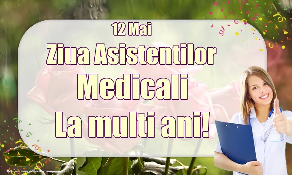 Felicitari de Ziua Asistenţilor Medicali - 12 Mai Ziua Asistentilor Medicali La multi ani! - mesajeurarifelicitari.com