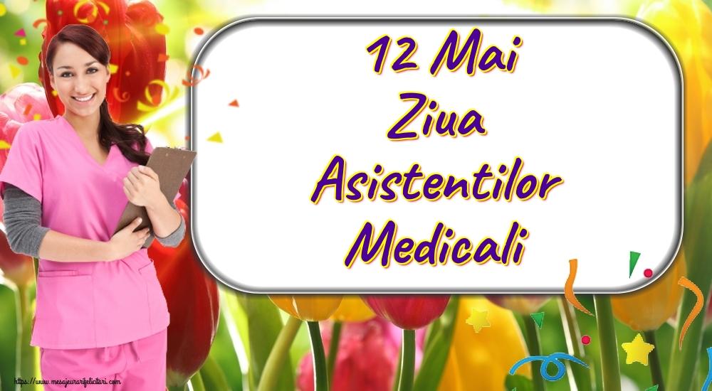 Ziua Asistenţilor Medicali 12 Mai Ziua Asistentilor Medicali