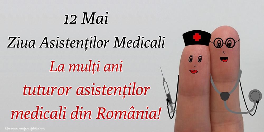Cele mai apreciate felicitari de Ziua Asistenţilor Medicali - 12 Mai Ziua Asistenților Medicali La mulți ani tuturor asistenților medicali din România!