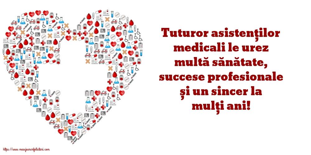 Cele mai apreciate felicitari de Ziua Asistenţilor Medicali - Tuturor asistenților medicali le urez multă sănătate, succese profesionale și un sincer la mulți ani!