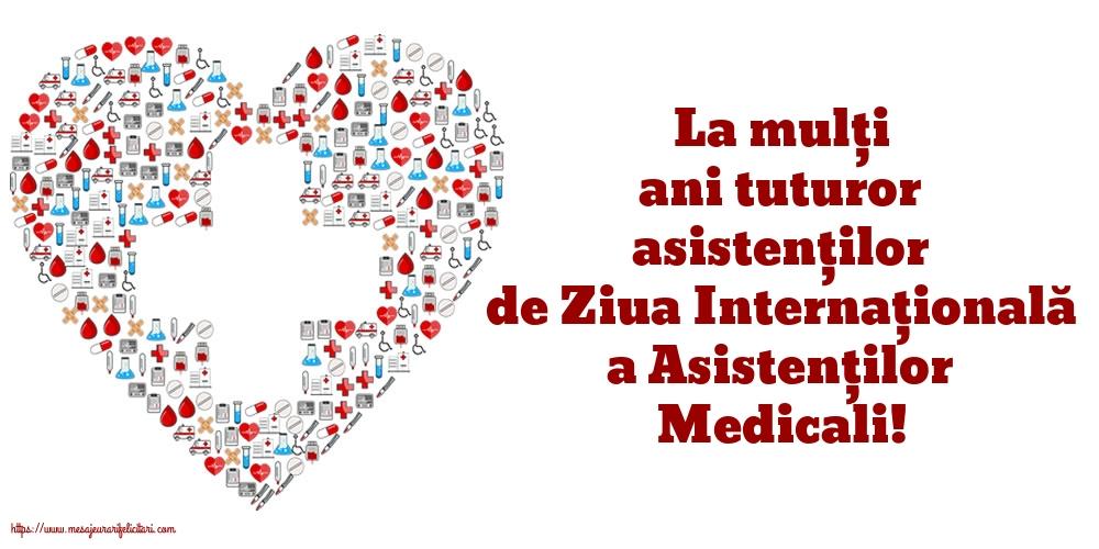 Cele mai apreciate felicitari de Ziua Asistenţilor Medicali - La mulți ani tuturor asistenților de Ziua Internațională a Asistenților Medicali!