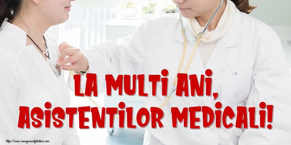 Felicitari de Ziua Asistenţilor Medicali - La multi ani, asistentilor medicali!