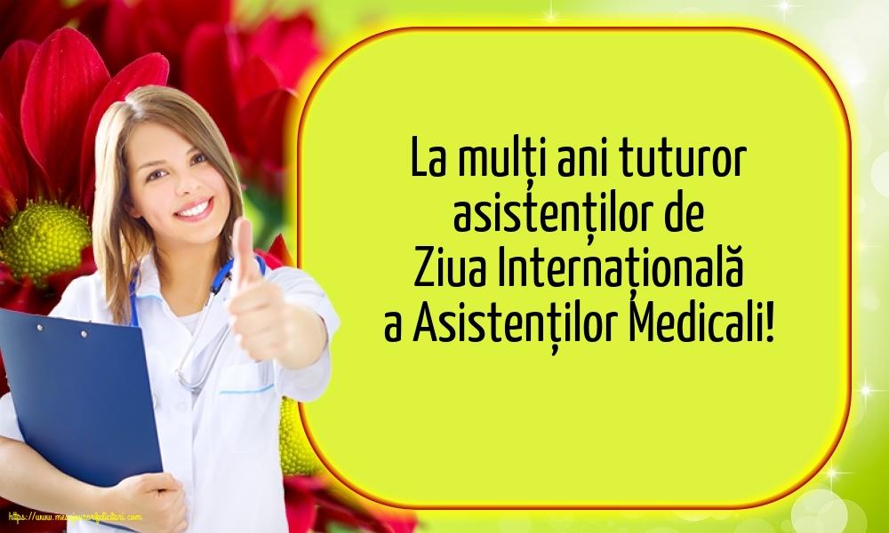 Felicitari de Ziua Asistenţilor Medicali cu mesaje - La mulți ani tuturor asistenților de Ziua Internațională a Asistenților Medicali!
